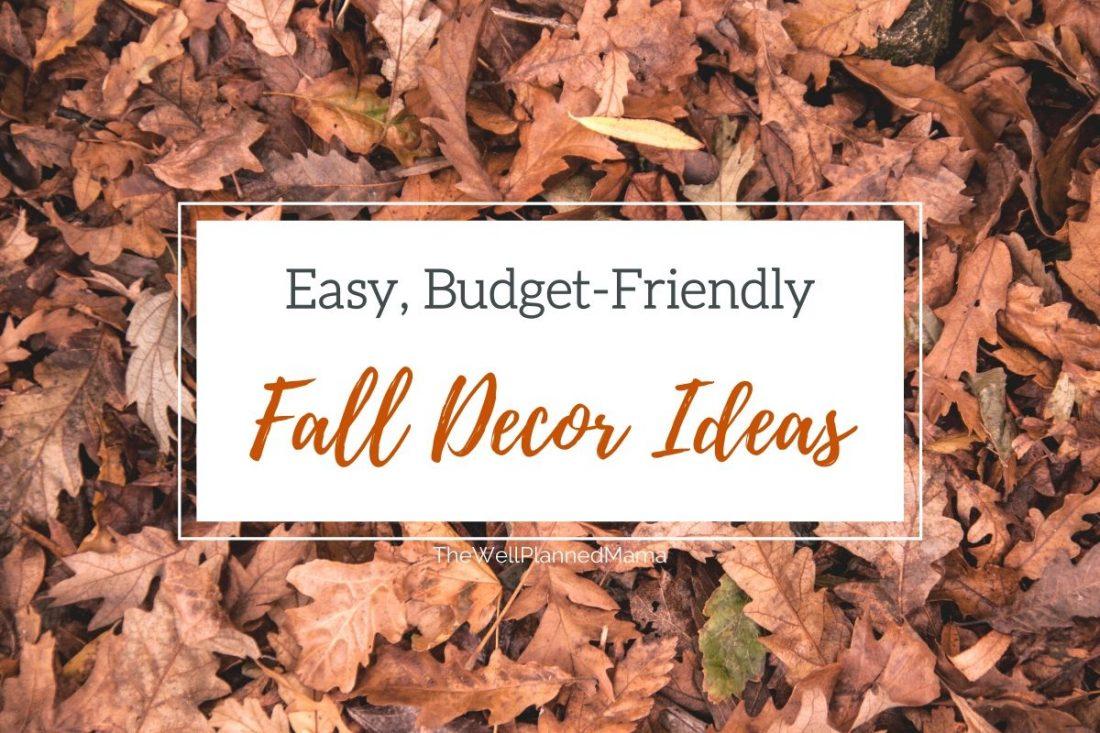 Easy, Budget-Friendly Fall decor ideas