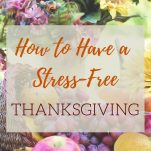4 tips for a stress-free Thanksgiving gathering