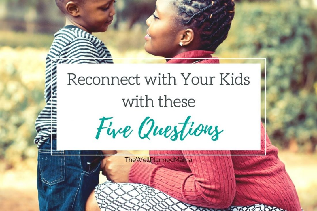 5 Questions to Reconnect with Your Children