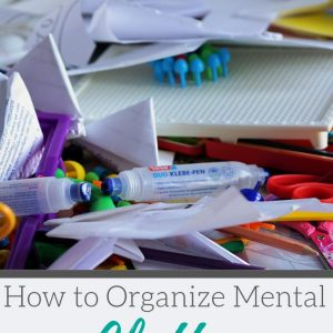 Organizing mental clutter