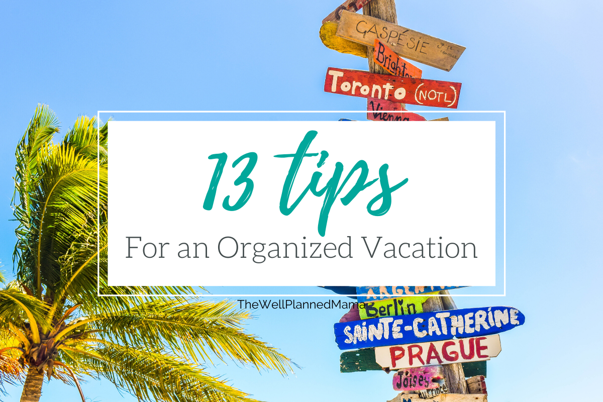 Tips for organized vacation planning